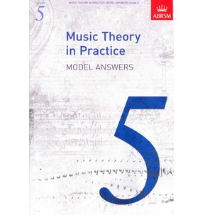 ABRSM Music Theory In Practice: Model Answers Grade 5