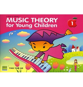 Music Theory for Young Children Ying Ying Ng - Book 1