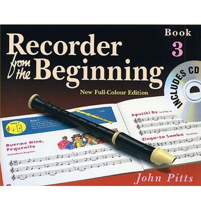 Recorder From The Beginning : Pupil's Book/CD 3 by John Pitts