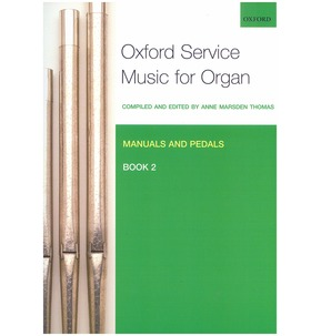 Oxford Service Music For Organ: Manuals And Pedals - Various Options