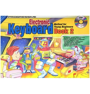 Progressive Electronic Keyboard Method For Young Beginners: Book 2 (Includes CD)