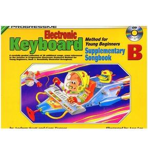 Progressive Electronic Keyboard Method For Young Beginners: Supplementary Songbook B