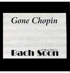 Gone Chopin...Bach Soon Post It Notes