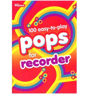 100 Easy to Play Pops for Recorder