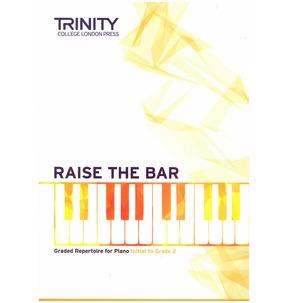 Raise the Bar Piano Book 1 (Initial to Grade 2)