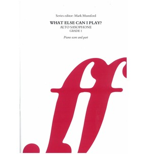 What Else Can I Play? - Graded Studies for Alto Saxophone