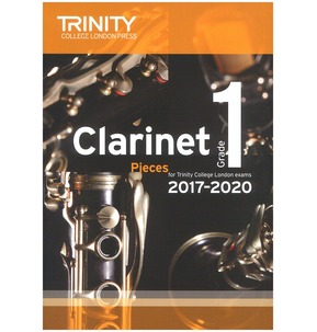 Trinity College London: Clarinet Exam Pieces Grade 1, 2017?2020 (Score And Part)