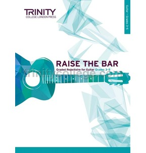 Trinity College London: Raise the Bar Guitar (Book 2) Grades 3-5