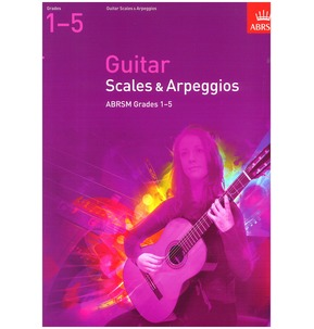 ABRSM Guitar Scales and Arpeggios Grades 1-5