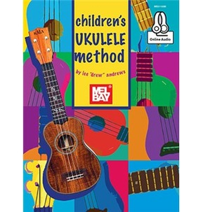 Mel Bay's Children's Ukulele Method Book/ audio download by Lee 'Drew' Andrews