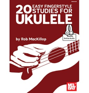 Rob Mackillop: 20 Easy Fingerstyle Studies for Ukulele with Online Audio