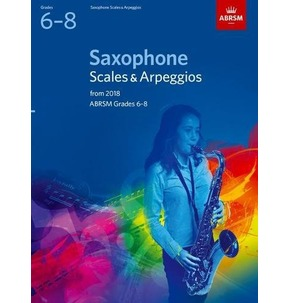 Saxophone Scales & Arpeggios ABRSM Grades 6-8 2018