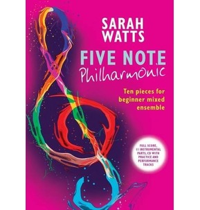 Five Note Philharmonic: Ten Pieces for Beginner Mixed Ensemble
