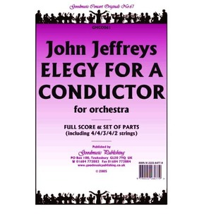 Elegy For A Conductor: Score and Parts for Orchestra - John Jeffreys