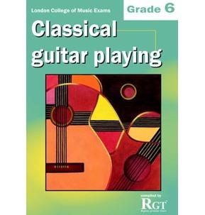 Classical Guitar Playing - RGT Grade 6