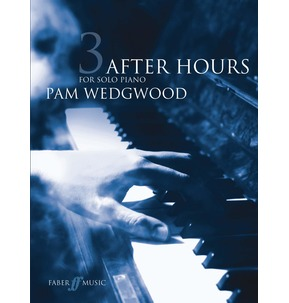 After Hours 3 For Solo Piano - Pam Wedgwood