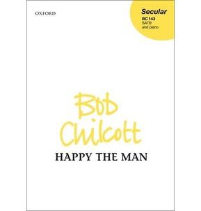 Bob Chilcott - Happy The Man