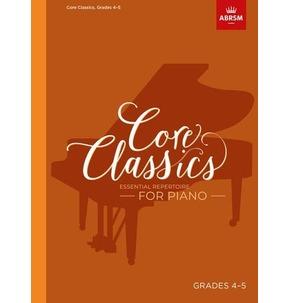 Core Classics for Piano: Book 4 - Grades 4-5