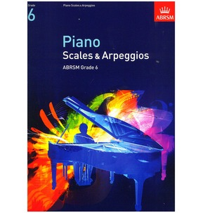 Piano Scales & Arpeggios 2009+ ABRSM Grade 6