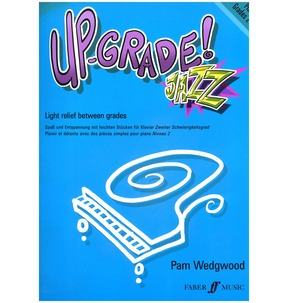Up-Grade Jazz - Piano - Wedgwood Grades 2-3