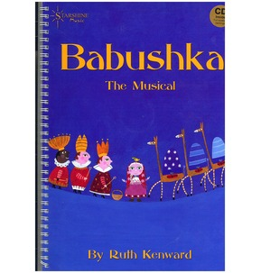 Babushka - The Musical by Ruth Kenward