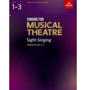 Singing for Musical Theatre Sight-Singing, ABRSM Grades 1-3, from 2019 New Product
