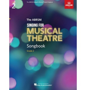 ABRSM Singing for Musical Theatre Songbook - Grade 2
