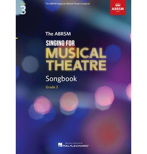 ABRSM Singing for Musical Theatre Songbook - Grade 3