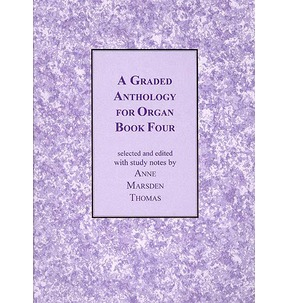 A Graded Anthology for Organ Book 4