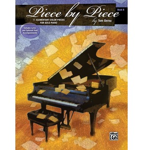 Piece By Piece Book B: 11 Elementary Color Pieces For Solo Piano