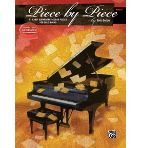 Piece By Piece Book A: 11 Early Elementary Color Pieces For Solo Piano