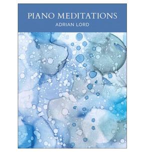 Piano Meditations - Adrian Lord