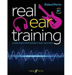 Real Ear Training: Understand and Notate Music you Hear