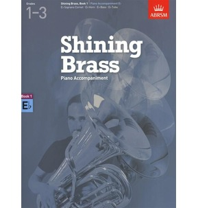 ABRSM Shining Brass Book 1 - E Flat Piano Accompaniments (Grades 1-3)