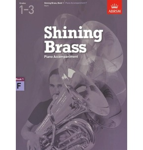 ABRSM Shining Brass Book 1 - F Piano Accompaniments (Grades 1-3)