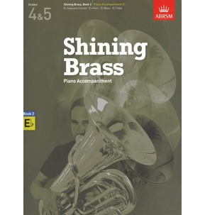 ABRSM Shining Brass Book 2 - E Flat Piano Accompaniments (Grades 4-5)