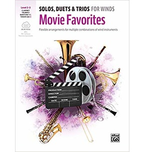 Solos, Duets & Trios for Winds-Movie Favourites: Clarinet, Trumpet, Baritone and Tenor Sax Level 2-3